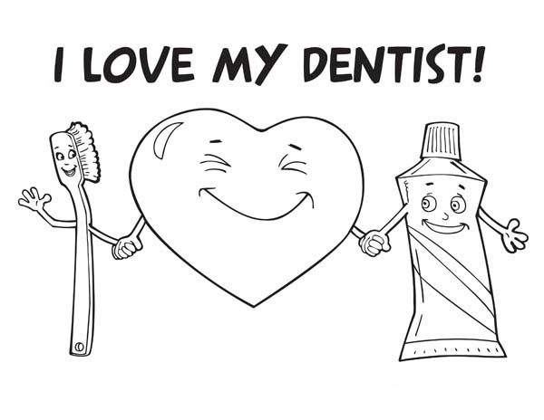 Dentist, : I Love My Dentist Coloring Pages